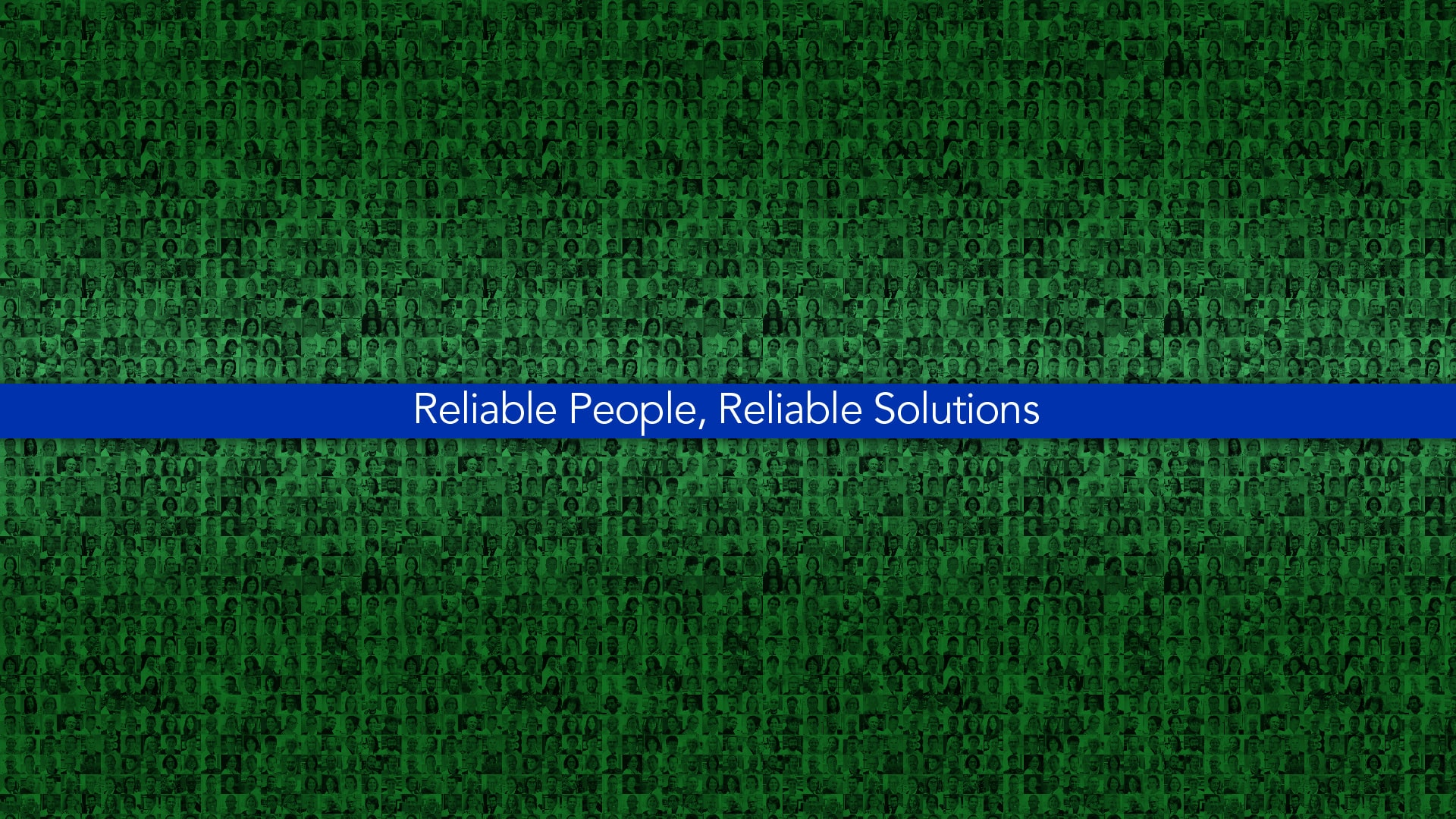 Reliable people reliable solutions